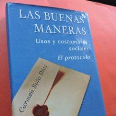 Libros de segunda mano: LAS BUENAS MANERAS. EL PROTOCOLO. SOTO DÍEZ, CARMEN. 4ª ED. EDICIONES PALABRA. MADRID 2004.. Lote 214156097
