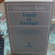 Libros de segunda mano: TRATADO DE SOCIOLOGIA - FRANCISCO AYALA. Lote 214202746