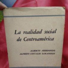 Libros de segunda mano: LA REALIDAD SOCIAL DE CENTROAMÉRICA, ALBERTO ARREDONDO Y ALFREDO COSTALES SAMANIEGO. L.3116-637. Lote 214206253