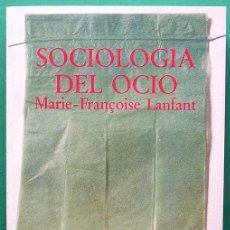 Libros de segunda mano: SOCIOLOGIA DEL OCIO - MARIE FRANÇOISE LANFANT - PENINSULA / EDIC. 62 - 1978 -CASI NUEVO - VER INDICE. Lote 214207977