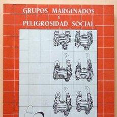 Libros de segunda mano: GRUPOS MARGINADOS Y PELIGROSIDAD SOCIAL - VARIOS AUTORES - CAMPO ABIERTO - 1977 - NUEVO - VER INDICE. Lote 214210390