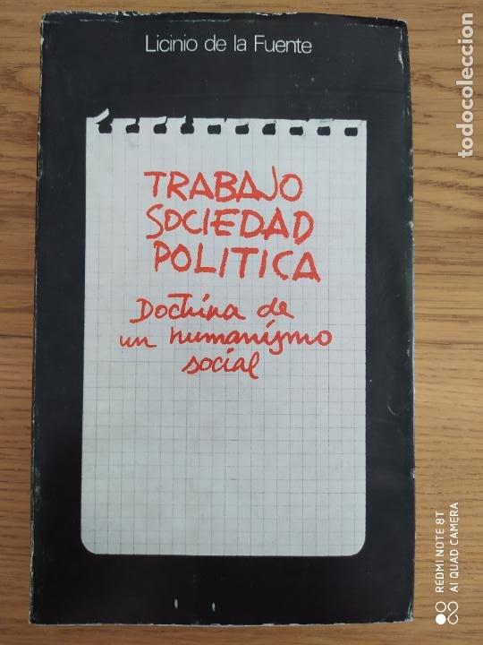 TRABAJO, SOCIEDAD, POLITICA. FUENTE, LICINIO DE LA. PUBLICADO POR MINISTERIO TRABAJO., MADRID. 1973 (Libros de Segunda Mano - Pensamiento - Sociología)