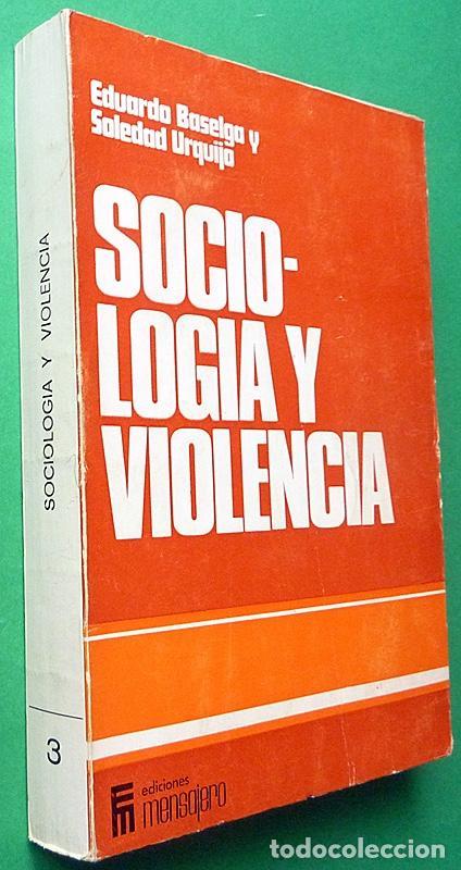 Libros de segunda mano: SOCIOLOGÍA Y VIOLENCIA - EDUARDO BASELGA, SOLEDAD URQUIJO - MENSAJERO - 1974-CASI NUEVO - VER INDICE - Foto 2 - 214826913