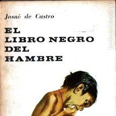 Libros de segunda mano: JOSUÉ DE CASTRO : EL LIBRO NEGRO DEL HAMBRE (EUDEBA, 1965). Lote 215136767