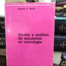 Libros de segunda mano: DISEÑO Y ANÁLISIS DE ENCUESTAS EN SOCIOLOGÍA, CHARLES Y. GLOCK. L.14508-936. Lote 215356136