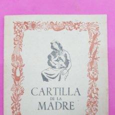 Libros de segunda mano: CARTILLA DE LA MADRE , EDITADO POR LA SECCIÓN FEMENINA DE FALANGE. Lote 215429368