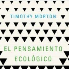 Libros de segunda mano: EL PENSAMIENTO ECOLÓGICO TIMOTHY MORTON. ECOLOGÍA LIBRO NUEVO. NATURALEZA. Lote 215773020