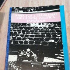Libros de segunda mano: ASPECTOS Y PROBLEMAS DE LA VIDA POLÍTICA ESPAÑOLA. MADRID, 1988. EDIT. SIGLO XXI. IN FOLIO RÚSTICA. Lote 215816535