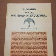 Libros de segunda mano: GLOSARIO PARA UNA SOCIEDAD INTERCULTURAL (COORDINADOR: JESÚS CONILL). Lote 216515010