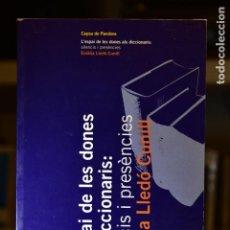 Libros de segunda mano: L' ESPAI DE LES DONES ALS DICCIONARIS: SILENCIS I PRESÈNCIES- LLEDÓ CUNILL, EULÀLIA- EDITORIAL EUMO. Lote 216734087