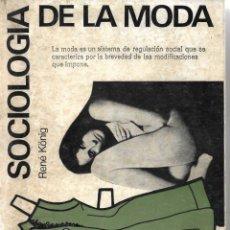 Libros de segunda mano: SOCIOLOGÍA DE LA MODA. DE RENE KÖNIG. Lote 216992375