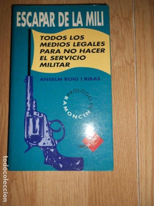 ESCAPAR DE LA MILI TODOS LOS MEDIOS LEGALES PARA NO HACER EL SERVICIO MILITAR - ANSELM ROIG I RIBAS (Libros de Segunda Mano - Pensamiento - Sociología)
