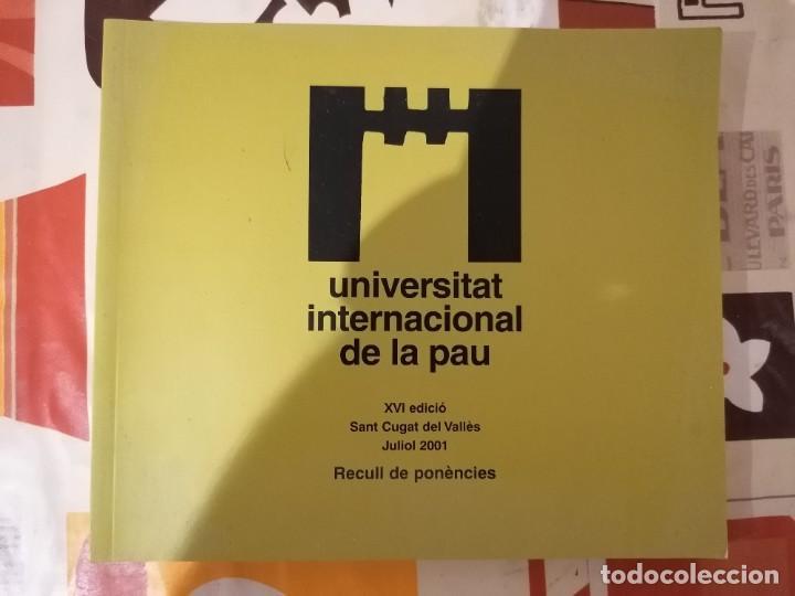 UNIVERSITAT INTERNACIONAL DE LA PAU - XVI EDICIÓ - JULIOL 2001 - RECULL PONÈNCIES - ARMADANS ET AL (Libros de Segunda Mano - Pensamiento - Sociología)