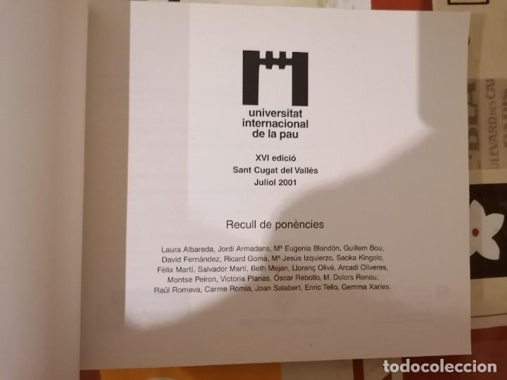 Libros de segunda mano: UNIVERSITAT INTERNACIONAL DE LA PAU - XVI EDICIÓ - JULIOL 2001 - RECULL PONÈNCIES - ARMADANS ET AL - Foto 2 - 218113250