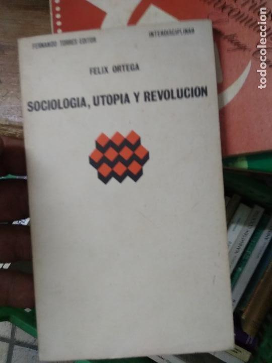 SOCIOLOGÍA, UTOPÍA Y REVOLUCIÓN, FÉLIX ORTEGA. L.1405-1019 (Libros de Segunda Mano - Pensamiento - Sociología)