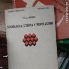Libros de segunda mano: SOCIOLOGÍA, UTOPÍA Y REVOLUCIÓN, FÉLIX ORTEGA. L.1405-1019. Lote 218184517