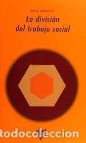 LA DIVISIÓN DEL TRABAJO SOCIAL EMILE DURKHEIM (Libros de Segunda Mano - Pensamiento - Sociología)