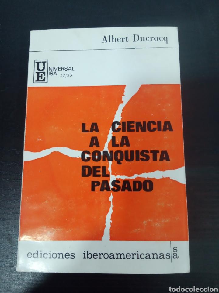 ALBERT DUCROCQ LA CIENCIA A LA CONQUISTA DEL PASADO. (Libros de Segunda Mano - Pensamiento - Sociología)