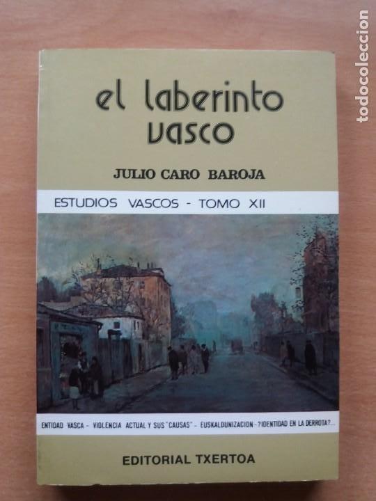 EL LABERINTO VASCO. JULIO CARO BAROJA. EDITORIAL TXERTOA. ESTUDIOS VASCOS. TOMO XII (Libros de Segunda Mano - Pensamiento - Sociología)