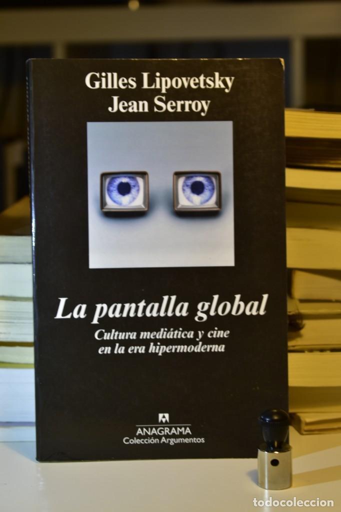 LA PANTALLA GLOBAL- LIPOVETSKY Y SERROY- ED. ANAGRAMA (Libros de Segunda Mano - Pensamiento - Sociología)