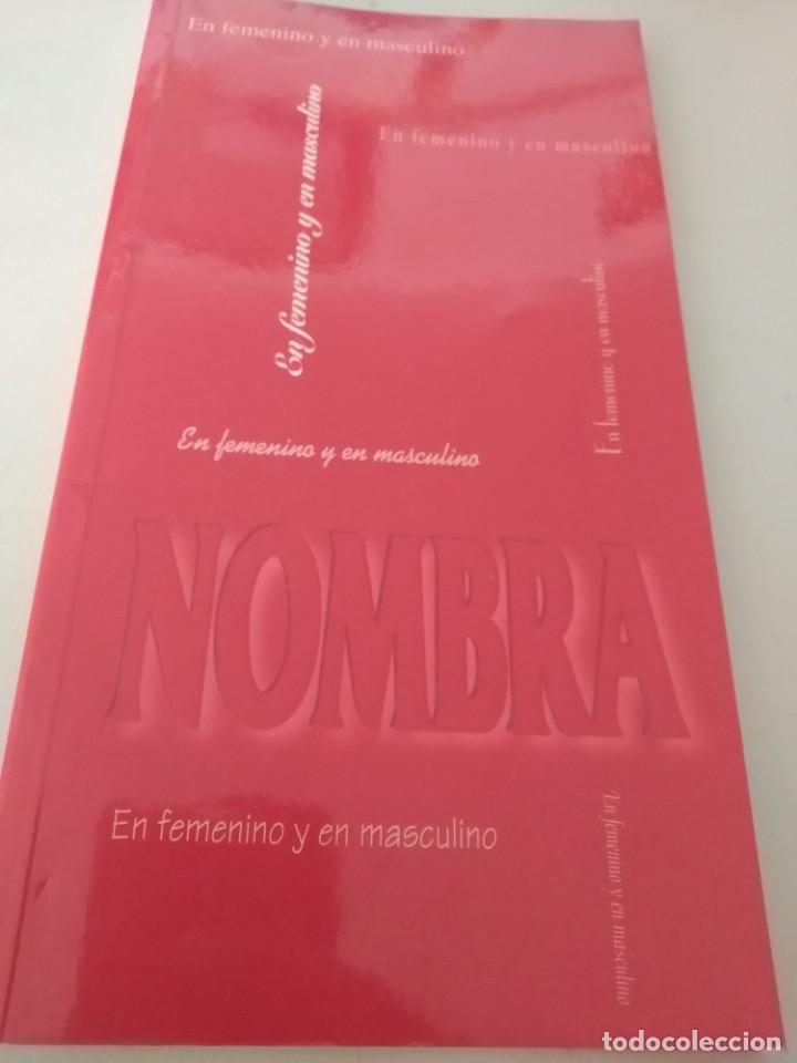 LIBRO NOMBRA EN FEMENINO Y MASCULINO AÑO 1995 / 33 PAG INST. DE LA MUJER REF. GAR 50 (Libros de Segunda Mano - Pensamiento - Sociología)