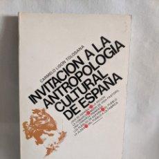 Libros de segunda mano: INVITACIÓN A LA ANTROPOLOGÍA CULTURAL EN ESPAÑA. CARMELO LISON TOLOSANA. EL LAUREL 202PGS. Lote 218405855