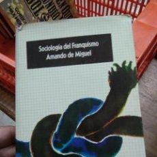 Libros de segunda mano: SOCIOLOGÍA DEL FRANQUISMO, AMANDO DE MIGUEL. L.21659. Lote 218461680