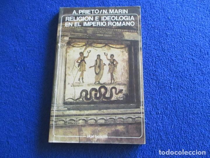 RELIGION E IDEOLOGIA EN EL IMPERIO ROMANO A.PRIETO/N. MARIN AKAL EDITOR 1979 (Libros de Segunda Mano - Pensamiento - Sociología)