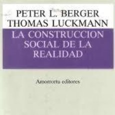Libros de segunda mano: LA CONSTRUCCIÓN SOCIAL DE LA REALIDAD PETER L BERGER. Lote 218860415