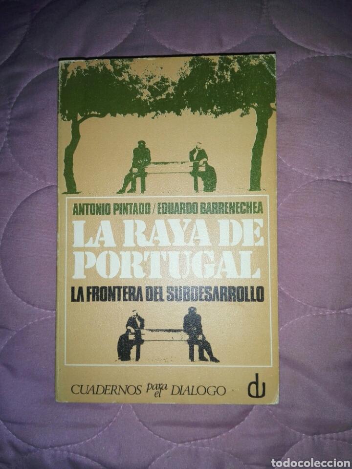 LA RAYA DE PORTUGAL....1972 (Libros de Segunda Mano - Pensamiento - Sociología)