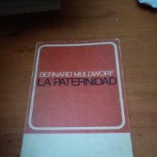 Libros de segunda mano: LA PATERNIDAD. BERNARD MULDWORF. EST23B4. Lote 219224683