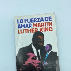 Libros de segunda mano: LA FUERZA DE AMAR. MARTIN LUTHER KING. EDITORIAL ARGOS VERGARA. BARCELONA, 1978. PAGS: 202. Lote 219276460