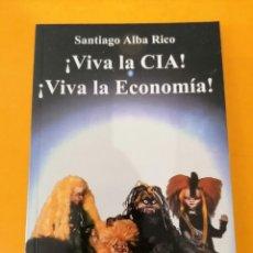 Libros de segunda mano: VIVA LA CIA! VIVA LA ECONOMÍA! SANTIAGO ALBA RICO - VIRUS - 1A EDICIÓN - 2003. Lote 219367436