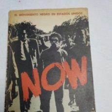 Libros de segunda mano: EL MOVIMIENTO NEGRO EN ESTADOS UNIDOS -NOW- (LA HABANA 1967). Lote 220607890