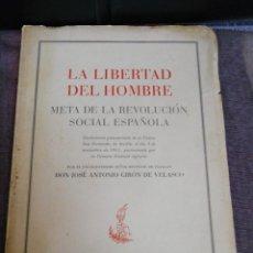 Libros de segunda mano: LA LIBERTAD DEL HOMBRE /META DE LA REVOLUCIÓN SOCIAL ESPAÑOLA 1953. Lote 220855662