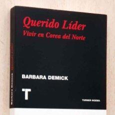 Libros de segunda mano: QUERIDO LIDER. VIVIR EN COREA DEL NORTE - DEMICK, BARBARA. Lote 221115681