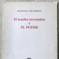 Libros de segunda mano: EL HOMBRE INCOMPLETO Y EL PODER - ROMANO GUARDINI - EDICIONES GUADARRAMA - AÑO 1960. Lote 221152223