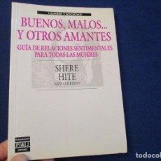 Libros de segunda mano: BUENOS, MALOS Y OTROS AMANTES SHERE HITE Y KATE COLLERAN PLAZA JANÉS EDITORES 1989.. Lote 221163325