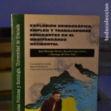 Libros de segunda mano: EXPLOSIÓN DEMOGRÁFICA, EMPLEO Y TRABAJADORES EMIGRANTES EN EL MEDITERRÁNEO OCCIDENTAL- VV. AA. Lote 221164605