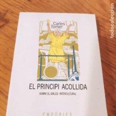 Libros de segunda mano: EL PRINCIPI ACOLLIDA. SOBRE EL DIÀLEG INTERCULTURAL - EMPÚRIES 1995 - TORNER, CARLES. Lote 221223381