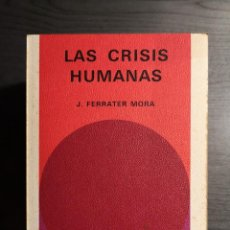 Libros de segunda mano: LAS CRISIS HUMANAS. J. FERRATER MORA . BIBLIOTECA GENERAL SALVAT ... Lote 221233616