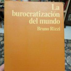 Libros de segunda mano: LA BUROCRATIZACIÓN DEL MUNDO. BRUNO RIZZI.. Lote 221238378