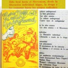 Libros de segunda mano: LA CULTURA UNDERGROUND VOL 1 - LIBRO HISTORIA SOCIEDAD MOVIMIENTO HIPPY COMUNAS BEAT POLÍTICA MAFFI. Lote 221244167