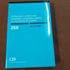 Libros de segunda mano: DELIBERACIÓN Y PREFERENCIAS CIUDADANAS : UN ENFOQUE EMPÍRICO LA EXPERIENCIA DE CÓRDOBA - APB. Lote 221251637