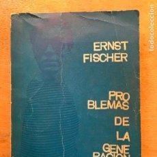 Libros de segunda mano: PROBLEMAS DE LA GENERACIÓN JOVEN. ERNST FISCHER.. Lote 221256375