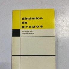 Libros de segunda mano: DINÁMICA DE GRUPOS. JEAN-MARIE AUBRY. 5ª EDICION. MADRID, 1972. PAGS: 100. Lote 221258767