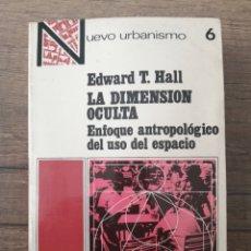 Libros de segunda mano: EDWARD T. HALL. LA DIMENSIÓN OCULTA. 1973. Lote 221278280