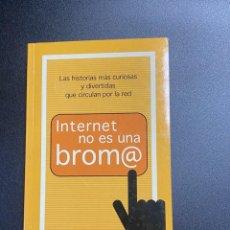 Libros de segunda mano: INTERNET NO ES UNA BROMA. EDITORIAL SALVAT. NAVARRA, 2001. PAGS: 230.. Lote 221308938