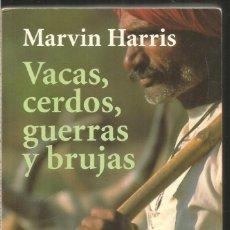 Libros de segunda mano: MARVIN HARRIS. VACAS, CERDOS, GUERRAS Y BRUJAS. ALIANZA EDITORIAL. Lote 221395101