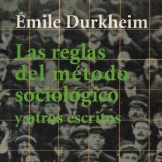 Libros de segunda mano: LAS REGLAS DEL MÉTODO SOCIOLÓGICO Y OTROS ESCRITOS, ÉMILE DURKHEIM. Lote 221443658